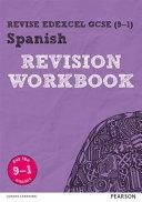 Revise Edexcel GCSE  9 1  Spanish Revision Workbook