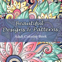 Beautiful Designs and Patterns Adult Coloring Book