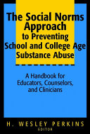 The Social Norms Approach To Preventing School And College Age Substance Abuse