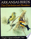 Arkansas Birds  Thier Distribution and Abundance  c