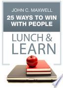 25 Ways to Win with People Lunch   Learn