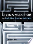 Life Is A Metaphor