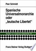 """Spanische Universalmonarchie oder """"teutsche Libertet"""""""