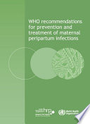 Who Recommendations For Prevention And Treatment Of Maternal Peripartum Infections