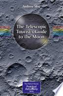 The Telescopic Tourist s Guide to the Moon