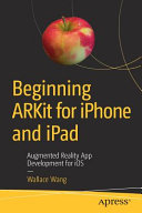 Beginning ARKit for iPhone and iPad And Learn The Basics Of Augmented