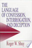 The Language of Confession  Interrogation  and Deception