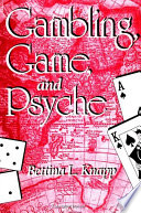 Gambling, Game, And Psyche : poe, and others, is the focus...