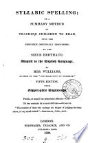 Syllabic spelling  or A summary method of teaching children to read