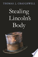Stealing Lincoln s Body