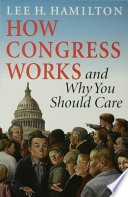 How Congress Works and Why You Should Care
