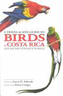 A Travel and Site Guide to Birds of Costa Rica