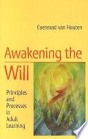 Awakening The Will