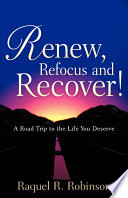 Renew  Refocus and Recover