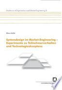 Systemdesign im Market-Engineering - Experimente zu Teilnehmerverhalten und Technologieakzeptanz