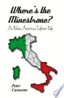 Where s the Minestrone  an Italian American Explores Italy