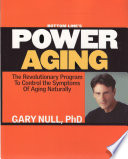 Bottom Line s Power Aging  The Revolutionary Program to Control the Symptons of Aging Naturally