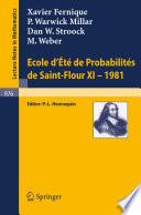 Ecole d'Ete de Probabilites de Saint-Flour XI, 1981