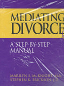 Mediating Divorce  Package  Includes Mediator s Manual  Client s Workbook  The Children s Book  Audio Cassette