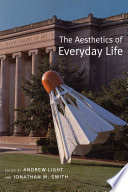 The Aesthetics Of Everyday Life book