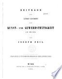 Beiträge zur älteren Geschichte der Kunstund Gewerbsthaïtigkeit in Wien