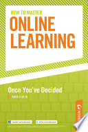 How to Master Online Learning: Once You've Decided