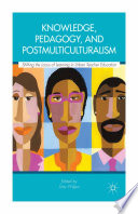 Knowledge  Pedagogy  and Postmulticulturalism
