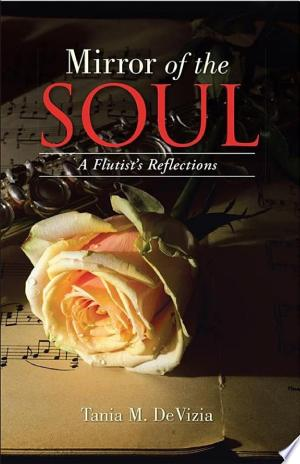 Mirror of the Soul: A Flutist's Reflections - ISBN:9781504335348