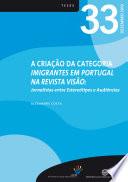 A Cria    o da Categoria Imigrantes em Portugal na Revista Vis  o  Jornalistas entre Estere  tipos e Audi  ncias