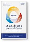 Dr  Jacobs Weg des genussvollen Verzichts