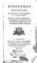 Synonymes fran  ais  par Diderot  D Alembert  et de Jaucourt  suivis d une table alphab  tique  dans laquelle on trouve les renvois des diff  rentes significations qui conviennent    chaque synonyme