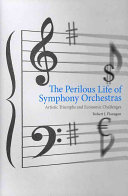 The Perilous Life of Symphony Orchestras