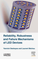 Reliability Robustness And Failure Mechanisms Of Led Devices book