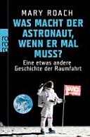 Was macht der Astronaut  wenn er mal muss