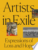 Artists In Exile : century through the present day, with notable...