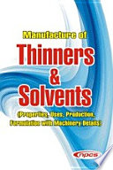 Manufacture of Thinners   Solvents  Properties  Uses  Production  Formulation with Machinery Details