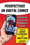 Perspectives On Digital Comics : interpreting and using digital comics. contributors...