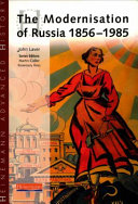 The Modernisation of Russia, 1856-1985