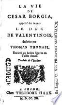 La vie de César Borgia, appellé depuis le Duc de Valentinois