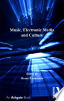 Music  Electronic Media and Culture