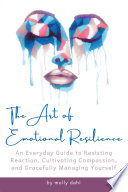 The Art Of Emotional Resilience