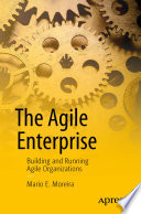 The Agile Enterprise : at every level of your enterprise...