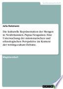 Die kulturelle Repräsentation der Mengen in Neubritannien, Papua-Neuguinea. Eine Untersuchung der missionarischen und ethnologischen Perspektive im Kontext der writing-culture-Debatte.