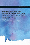 Supervision and Clinical Psychology Supervision Is Crucial To Good Professional Practice And