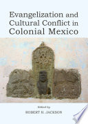 Evangelization and Cultural Conflict in Colonial Mexico Historian Robert Ricard Postulated That The