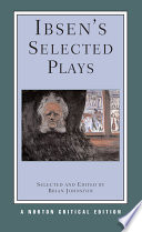 Ibsen s Selected Plays  Norton Critical Editions