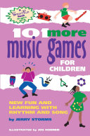 101 More Music Games for Children Who Works With Kids A Wide Array Of