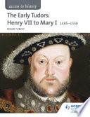 Access to History  The Early Tudors  Henry VII to Mary I 1485 1558