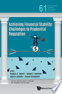 Achieving Financial Stability Challenges To Prudential Regulation