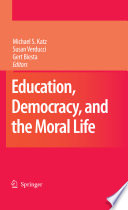 Education  Democracy and the Moral Life
